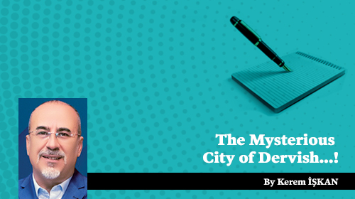 The Mysterious City of Dervish...!
