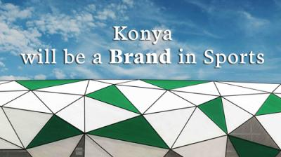 Konya will be a Brand in Sports