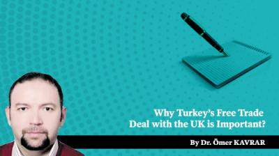 Why Turkey's Free Trade Deal with the UK is Important?