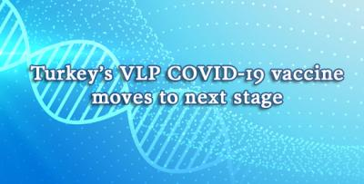 Turkey's VLP COVID-19 vaccine moves to next stage